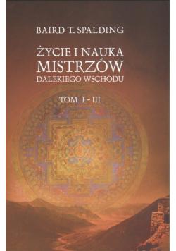 Życie i nauka mistrzów dalekiego wschodu tom I - III