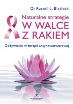 Naturalne strategie w walce z rakiem