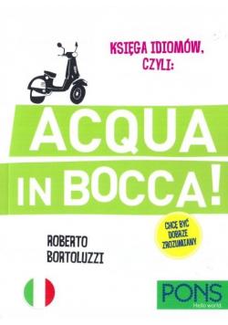Księga idiomów, czyli: Acqua in Bocca