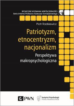 Patriotyzm, etnocentryzm, nacjonalizm.