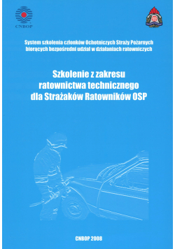 Szkolenie z zakresu ratownictwa technicznego dla Strażaków Ratowników OSP