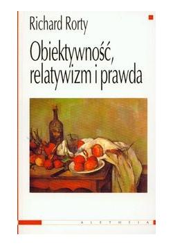 Obiektywność relatywizm i prawda
