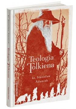 Teologia Tolkiena. Chrześcijańskie Credo ukryte...