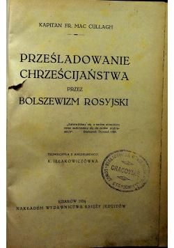 Prześladowanie chrześcijaństwa przez bolszewizm rosyjski 1924 r.