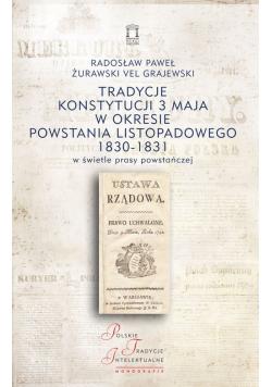 Tradycje Konstytucji 3 Maja w okresie powstania listopadowego 1830-1831 w świetle prasy powstańczej