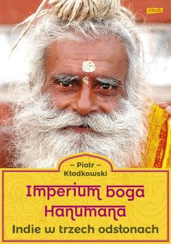 Imperium boga Hanumana Indie w trzech odsłonach