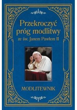 Przekroczyć próg modlitwy ze św Janem Pawłem II
