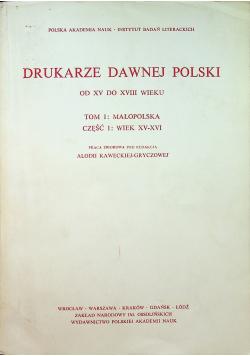 Drukarze dawnej Polski od XV do XVIII tom 1 część 1