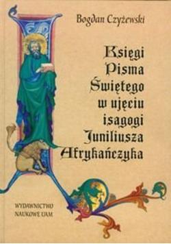 Księgi pisma świętego w ujęciu isagogi Juniliusza Afrykańczyka