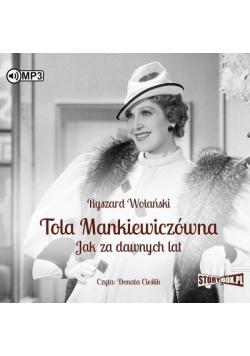 Tola Mankiewiczówna. Jak za dawnych lat Audiobook