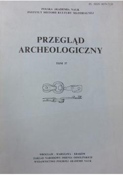 Przegląd archeologiczny Tom 37