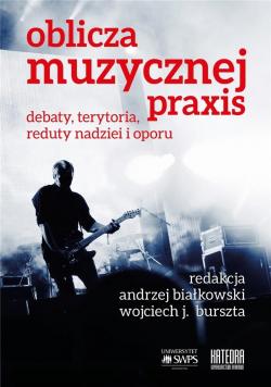 Oblicza muzycznej praxis: debaty, terytoria...