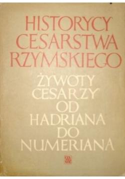 Historycy cesarstwa rzymskiego żywoty cesarzy od Hadriana do Numeriana