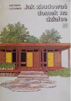 Jak zbudować domek na działce