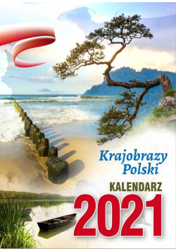 Kalendarz 2021 Ścienny Krajobrazy Polskie