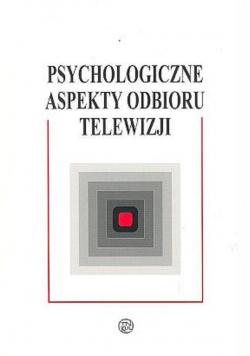 Psychologiczne aspekty odbioru telewizji