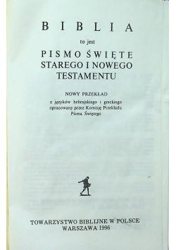 Biblia to jest Pismo Święte Starego i Nowego Testamentu