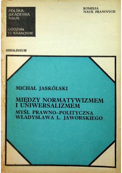 Miedzy normatywizmem i uniwersalizmem +  Autograf Jaskólski