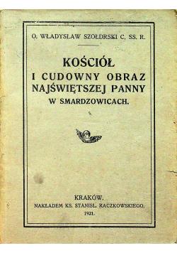 Kościół i cudowny obraz najświętszej Panny w Smardzowicach 1921 r