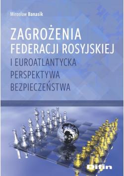 Zagrożenia Federacji Rosyjskiej i euroatlantycka perspektywa bezpieczeństwa