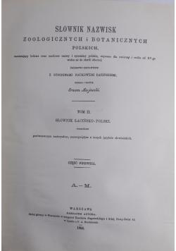 Słownik nazwisk zoologicznych i botanicznych polskich Tom II Część I reprint z 1894 r.