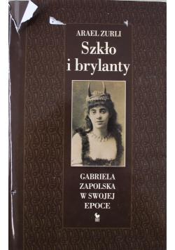 Szkło i brylanty Gabriela Zapolska w swojej epoce