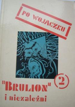 Po Wojaczku Brulion i niezalezni 2