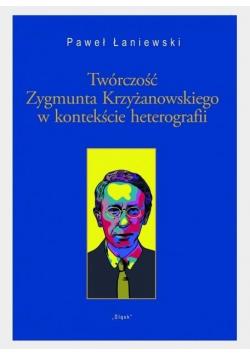 Twórczość Zygmunta Krzyżanowskiego w kontekście...