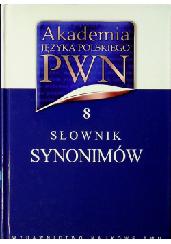 Akademia Języka Polskiego PWN  Słownik  synonimów  8