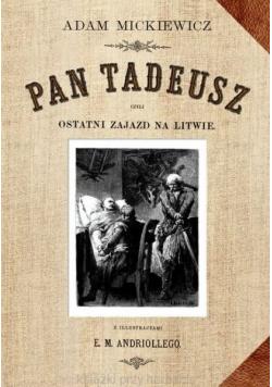Pan Tadeusz czyli ostatni Zajazd na Litwie Reprint z 1892