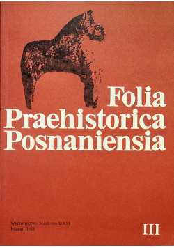 Folia Praehistorica Posnaniensia tom III