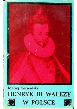 Henryk III Walezy w Polsce