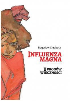 Influenza magna. U progów wieczności