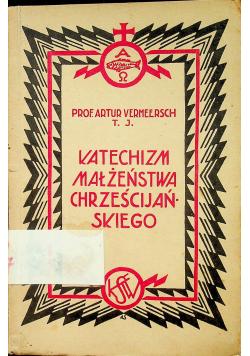 Katechizm małzeństwa chrześcijańskiego 1932 r