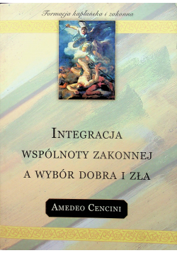 Integracja wspólnoty zakonnej a wybór dobra i zła
