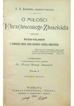 O miłości Ukrzyżowanego Zbawiciela tom 1 1903 r.