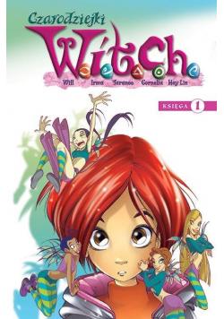 Witch. Czarodziejki W.I.T.C.H. Księga 1