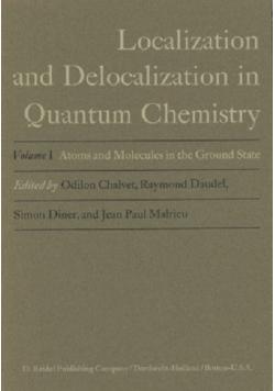 Localization and delocalization in quantum chemistry Volume I