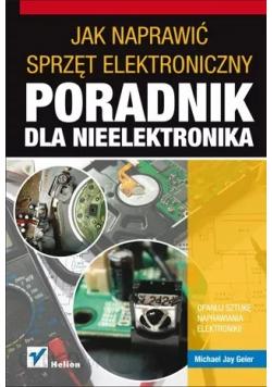 Poradnik dla nieelektronika jak naprawić sprzęt elektroniczny