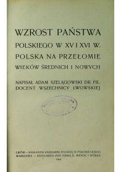 Wzrost państwa polskiego w XV i XVI wieku 1904r