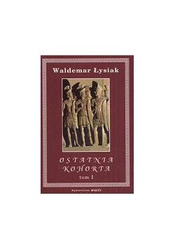 Ostatnia Kohorta 1/2 - Waldemar Łysiak