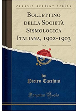 Bollettino della Societa Sismologica Italiana 1902 1903 reprint  z 1902r.