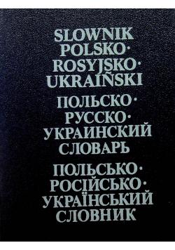 Słownik polsko - rosyjsko - ukraiński