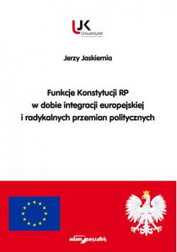 Funkcje Konstytucji RP w dobie integracji europejskiej i radykalnych przemian politycznych