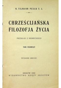 Chrześcijańska filozofja życia tom pierwszy 1930 r.