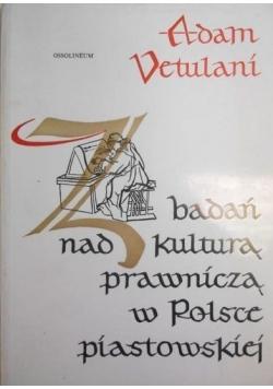 Z badań nad kulturą prawniczą w Polsce piastowskiej