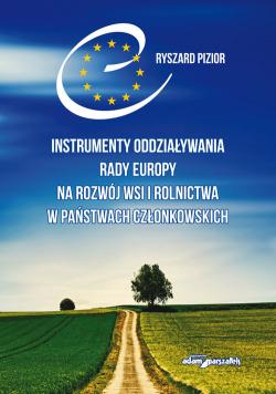 Instrumenty oddziaływania Rady Europy na rozwój wsi i rolnictwa w państwach członkowskich