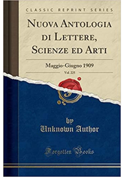 Nuova Antologia di Lettere Scienze ed Arti Vol. 225 reprint 1909r.