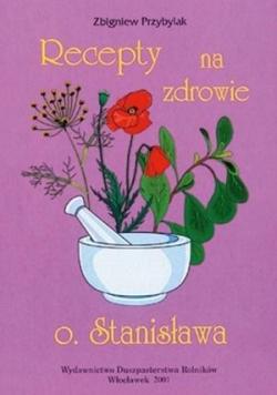 Recepty na zdrowie o.Stanisława
