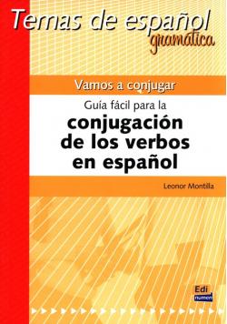 Vamos a conjugar. Guía fácil para la conjugación de los verbos en espanol